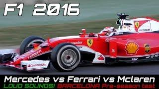 Formula 1  2016 Sound - FERRARI vs Mercedes vs Mclaren Honda ( F1 Test Day)